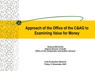Approach of the Office of the C&AG to Examining Value for Money