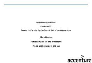Network Insight Seminar Interactive TV Session 1 – Planning for the Future in light of trends/expereince