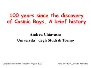 100 years since the discovery of Cosmic Rays. A brief history