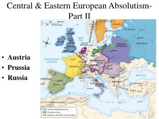 Central & Eastern European Absolutism- Part II
