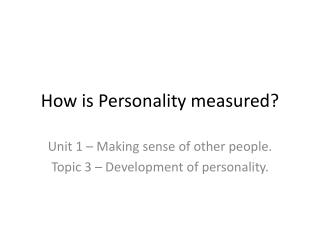 How is Personality measured?