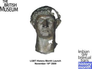 LGBT History Month Launch  November 19 th  2009