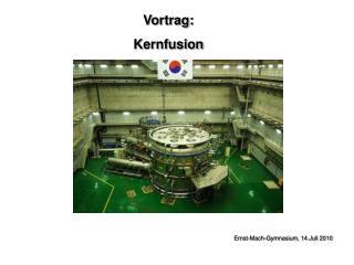 Vortrag: Kernfusion