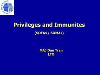 Privileges and Immunites (SOFAs / SOMAs)
