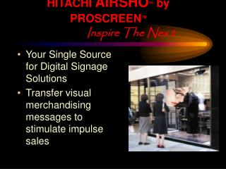 HITACHI  AIRSHO TM by PROSCREEN TM Inspire The Nex ` t