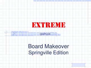 Extreme Board Makeover Springville Edition