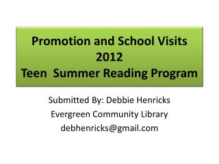 Promotion and School Visits 2012  Teen  Summer Reading Program