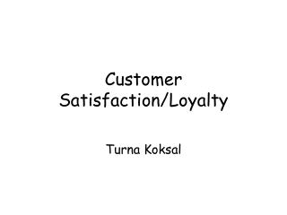 Customer Satisfaction/Loyalty