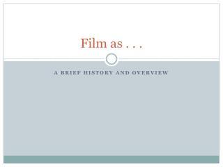 Film as . . .