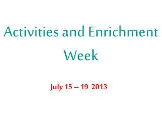Activities and Enrichment Week