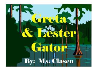 Greta  & Lester  Gator