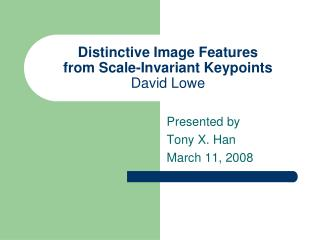 Distinctive Image Features from Scale-Invariant Keypoints David Lowe