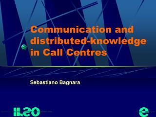 Communication and distributed-knowledge in Call Centres