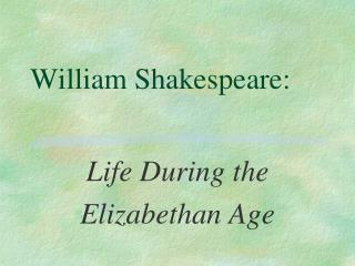 William Shakespeare: