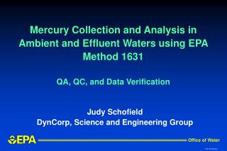 Mercury Collection and Analysis in Ambient and Effluent Waters using EPA Method 1631 QA, QC, and Data Verification