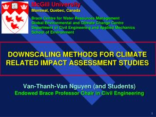 DOWNSCALING METHODS FOR CLIMATE RELATED IMPACT ASSESSMENT STUDIES