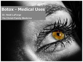 Botox - Medical Uses