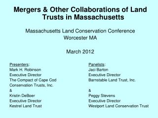 Mergers & Other Collaborations of Land Trusts in Massachusetts Massachusetts Land Conservation Conference Worcester MA