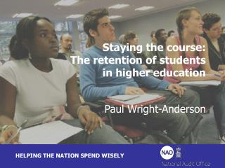 Staying the course: The retention of students  in higher education