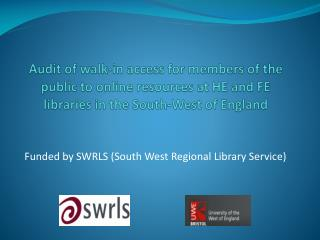 Audit of walk-in access for members of the public to online resources at HE and FE libraries in the South-West of Engla