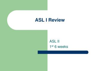 ASL I Review