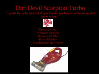 "Dirt Devil Scorpion Turbo ""…great for pets, cars, first apartments, newlyweds, urban living, and dorm rooms…"""