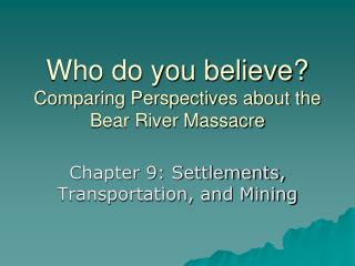 Who do you believe? Comparing Perspectives about the Bear River Massacre