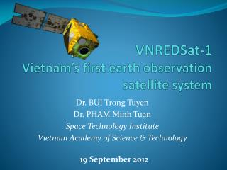 VNREDSat-1 Vietnam's first earth observation  satellite system
