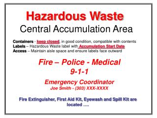 Containers  -  keep closed , in good condition, compatible with contents Labels  – Hazardous Waste label with  Accumula
