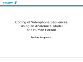 Coding of Videophone Sequences  using an Anatomical Model  of a Human Person