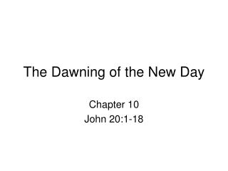 The Dawning of the New Day