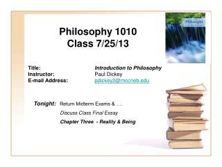 Philosophy 1010 Class 7/25/13