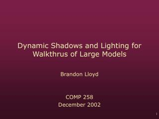 Dynamic Shadows and Lighting for Walkthrus of Large Models