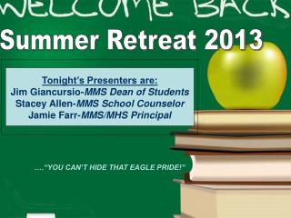 Tonight's Presenters are: Jim Giancursio- MMS Dean of Students Stacey Allen- MMS School Counselor Jamie Farr- MMS/MHS P