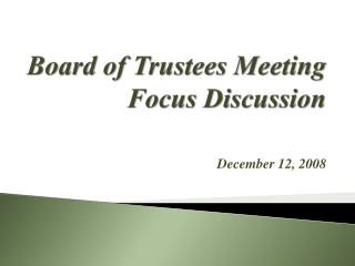 Board of Trustees Meeting Focus Discussion