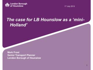 The case for LB Hounslow as a �mini-Holland�