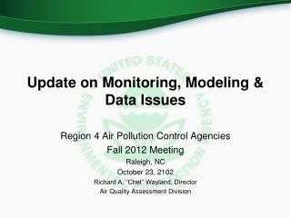 Update on Monitoring, Modeling & Data Issues
