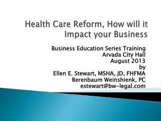 Health Care Reform, How will it  Impact your Business