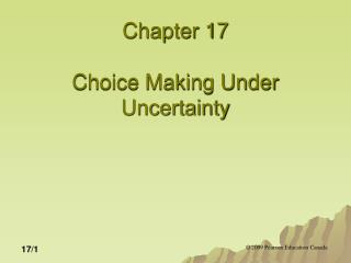 Chapter 17 Choice Making Under Uncertainty