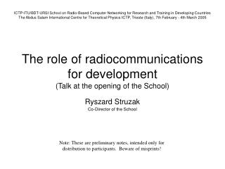 The role of radiocommunications for development  (Talk at the opening of the School)