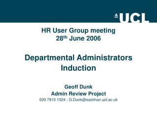 HR User Group meeting 28 th  June 2006