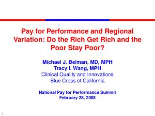Pay for Performance and Regional Variation: Do the Rich Get Rich and the Poor Stay Poor?