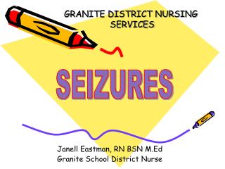 Janell Eastman, RN BSN M.Ed Granite School District Nurse