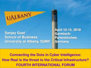 Connecting the Dots in Cyber Intelligence:  How Real is the threat to the Critical Infrastructure? FOURTH INTERNATIONAL
