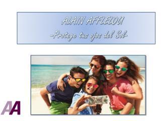 Protege tus ojos con las gafas de sol ALAIN AFFLELOU