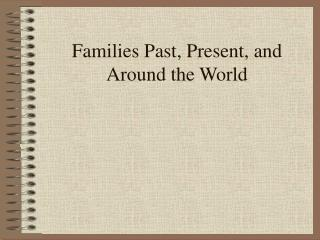 Families Past, Present, and Around the World
