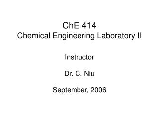 ChE 414 Chemical Engineering Laboratory II