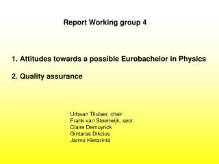 Attitudes towards a possible Eurobachelor in Physics Quality assurance