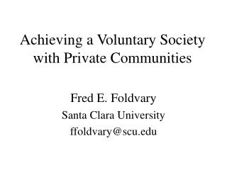 Achieving a Voluntary Society with Private Communities