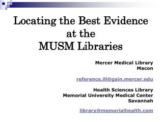 Locating the Best Evidence at the  MUSM Libraries